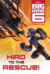 Big Hero 6: Hiro to the Rescue!