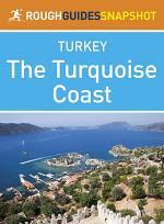 The Turquoise Coast Rough Guides Snapshot Turkey (includes Fethiye, Ölüdeniz, Arykanda and Olympos)