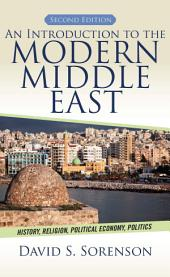 An Introduction to the Modern Middle East: History, Religion, Political Economy, Politics, Edition 2