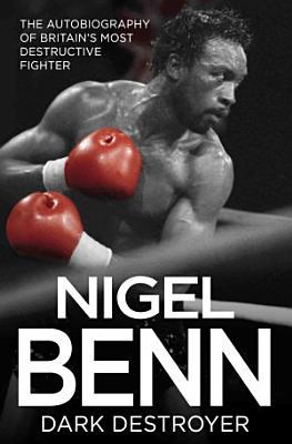 Nigel Benn   Dark Destroyer PDF