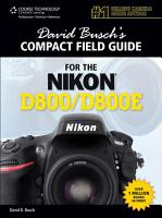 David Busch s Compact Field Guide for the Nikon D800 D800E PDF