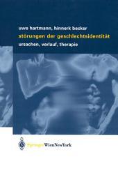 Störungen der Geschlechtsidentität: Ursachen, Verlauf, Therapie