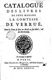 Catalogue des livres de feue madame la comtesse de Verruë...