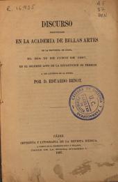 Discurso pronunciado en la Academia de Bellas Artes de la provincia de Cádiz el dia 23 de junio de 1867 en el solemne acto de la repartición de premios a los alumnos de la misma