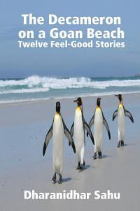 The Decameron on a Goan Beach : Twelve Feel-Good Stories