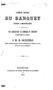 Compte rendu du banquet offert à Montpellier le 13 septembre 1856 par l'agriculture, le commerce et l'industrie du département de l'Hérault à M. B. Oliveira, etc