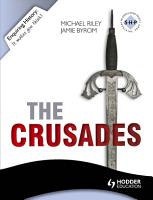 Enquiring History  The Crusades  Conflict and Controversy  1095 1291 PDF