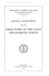 General Instructions for the Field Work of the Coast and Geodetic Survey