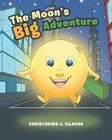 The Moon s Big Adventure PDF