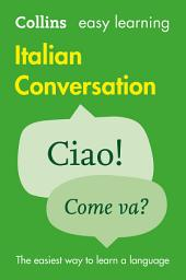 Easy Learning Italian Conversation (Collins Easy Learning Italian): Edizione 2