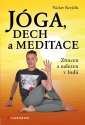 Jóga, dech a meditace: Ztracen a nalezen v Indii