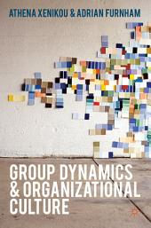 Group Dynamics and Organizational Culture: Effective Work Groups and Organizations