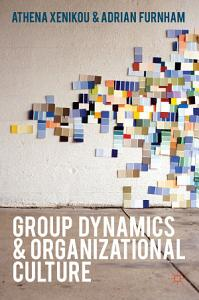 Group Dynamics and Organizational Culture Book