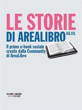 Le Storie di Arealibro: Il primo e-book sociale creato dalla Community di Arealibro