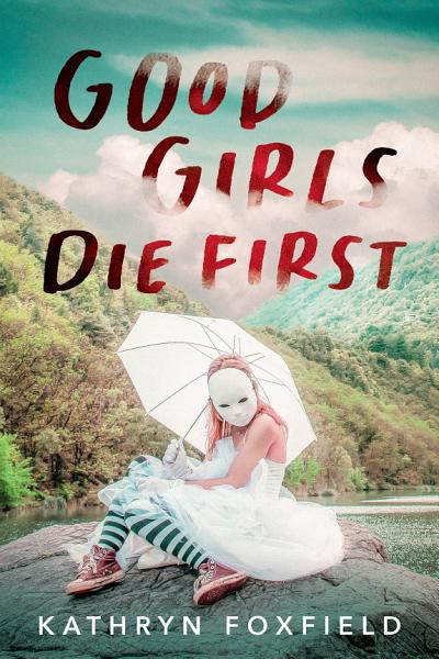 Download Good Girls Die First Book