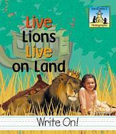Live Lions Live on Land