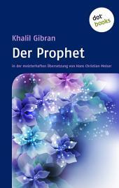 Der Prophet: in der meisterhaften Übersetzung von Hans Christian Meiser