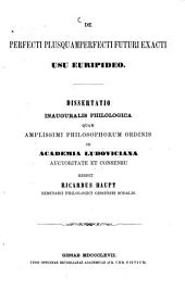 De perfecti plusquamperfecti futuri exacti usu Euripideo: Dissertatio
