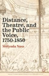 Distance Theatre And The Public Voice 1750 1850 Book PDF
