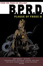 B.P.R.D. Plague of Frogs: Volume 1
