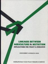 Linkages Between Agriculture and Nutrition: Implications for Policy and Research