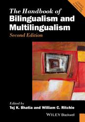 The Handbook Of Bilingualism And Multilingualism Book PDF