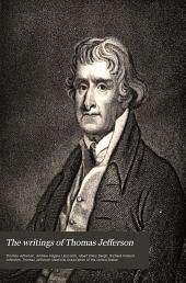 The Writings of Thomas Jefferson: Volume 5