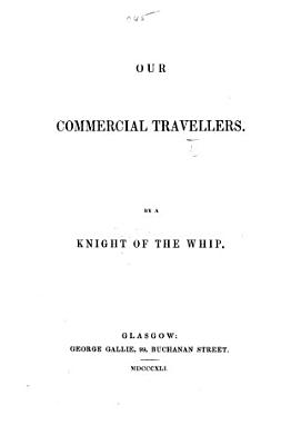 Our Commercial Travellers  By a Knight of the Whip