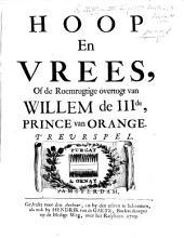 Hoop en Vrees, of de Roemrugtige overtogt van Willem de IIIde Prince van Orange. Treurspel. [In five acts and in verse. By H. van Halmarl.]