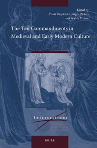 The Ten Commandments in Medieval and Early Modern Culture Book