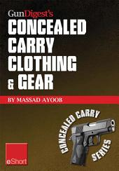 Gun Digest's Concealed Carry Clothing & Gear eShort: Comfortable concealed carry clothing – the best CCW shirts, jackets, pants & more for men and women.