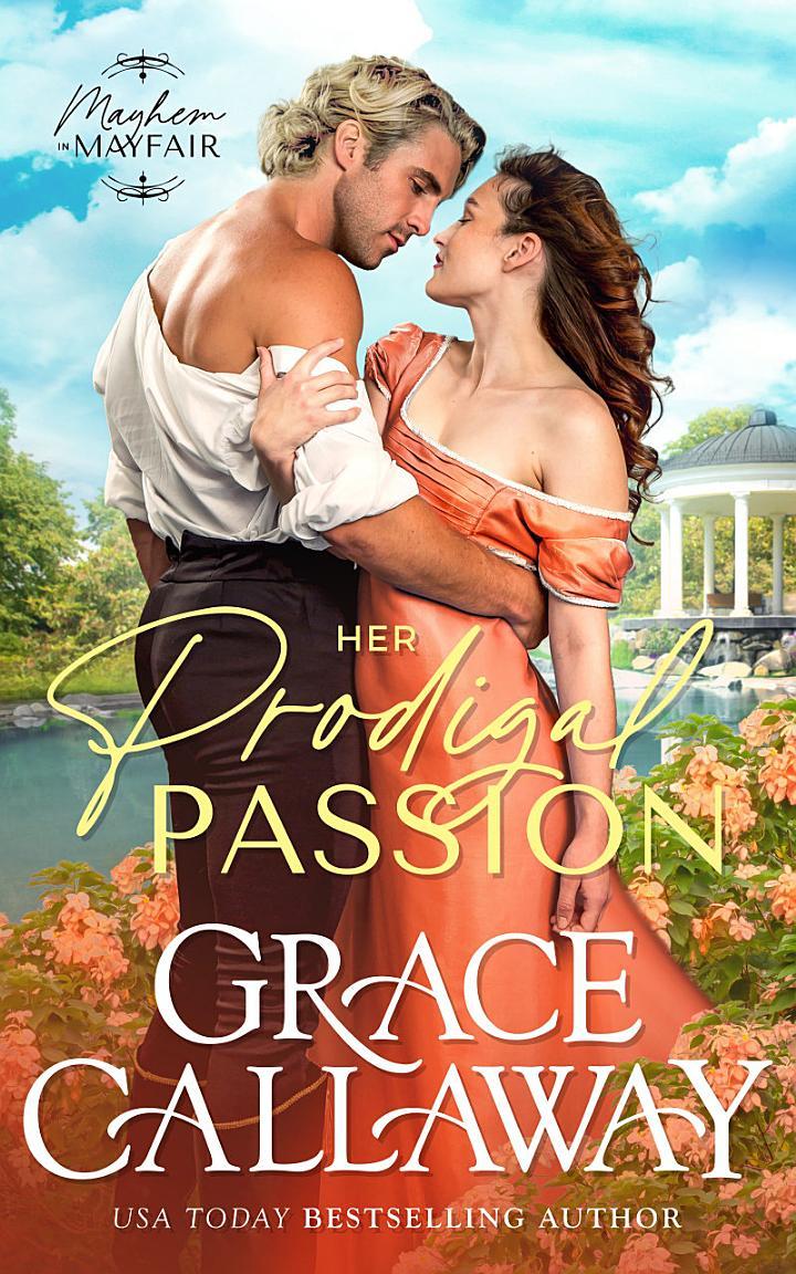 Her Prodigal Passion (Mayhem in Mayfair, #4)