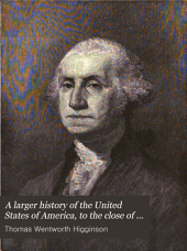 A Larger History of the United States of America, to the Close of President Jackson's Administration