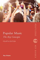 Popular Music: The Key Concepts: Edition 4
