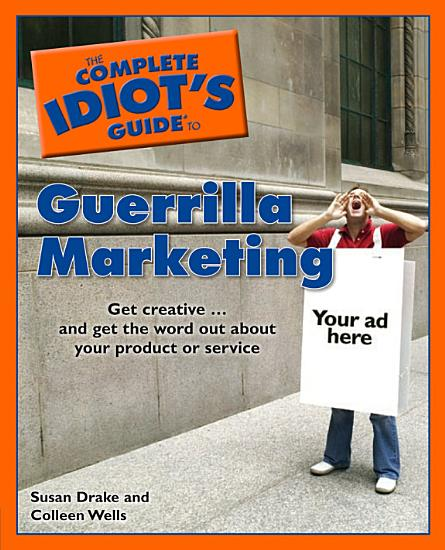 The Complete Idiot s Guide to Guerrilla Marketing PDF