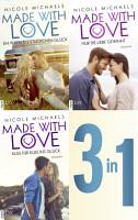 Made with Love   Alle 3 B  nde in einem E Book PDF