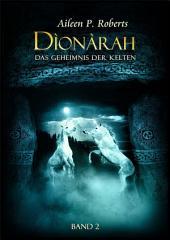 Dionarah 2: Das Geheimnis der Kelten