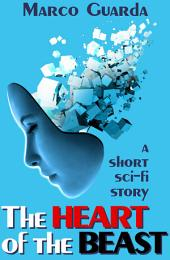 The Heart of the Beast (A Science Fiction Novelette #5)