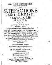 Repetitio orthodoxae vereque salutaris doctrinae de satisfactione Iesu Christi Servatoris mundi