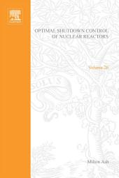 Optimal Shutdown Control of Nuclear Reactors by Milton Ash