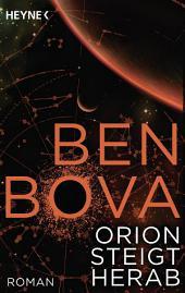 Orion steigt herab: Roman