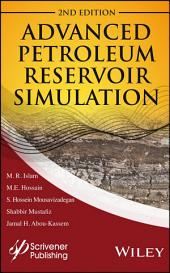 Advanced Petroleum Reservoir Simulation: Towards Developing Reservoir Emulators, Edition 2