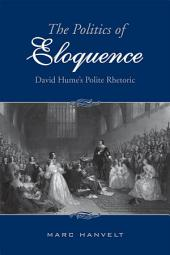 The Politics of Eloquence: David Hume's Polite Rhetoric