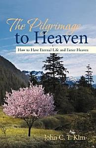 The Pilgrimage to Heaven Book