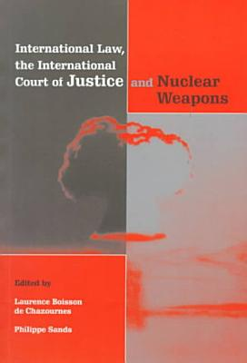 International Law  the International Court of Justice and Nuclear Weapons
