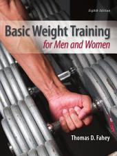 Basic Weight Training for Men and Women: Eighth Edition