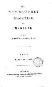 The New monthly magazine and universal register. [Continued as] The New monthly magazine and literary journal (and humorist) [afterw.] The New monthly (magazine).: Volume 64