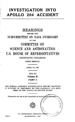 Investigation Into Apollo 204 Accident  Hearings Before the Subcommittee on NASA Oversight