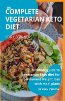 The Complete Vegetarian Keto Diet for Beginners PDF