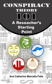 Conspiracy 101:: A Researcher's Starting Point